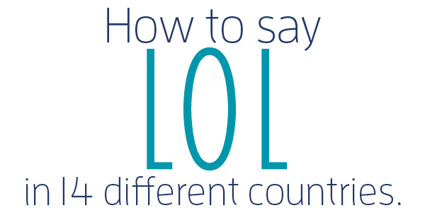 How to say 'LOL' in 14 different countries