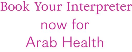 Book Interpreters Now for Arab Health